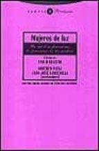 mujeres de luz: la mistica femenina y lo femenino en la mistica-juan jose barcenilla-pablo beneito-9788481644883