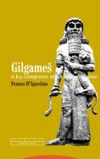 gilgames o la conquista de la inmortalidad-franco d agostino-9788481649383