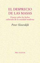 el desprecio de las masas: ensayo sobre las luchas culturales de-peter sloterdijk-9788481914283