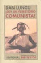 El libro de Soy un vejestorio comunista autor DAN LUNGU DOC!