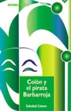Colon y el pirata barbarroja (Escena y fiesta)