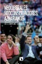 neoliberales, neoconservadores, aznarianos carlos taibo 9788483193983