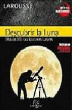 descubrir la luna mas de 300 localizaciones lunares (guias de ast ronomia)-jean lacroux-christian legrand-9788483325483