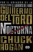 nocturna (trilogia de la oscuridad i)-guillermo del toro-chuck hogan-9788483651483