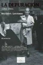 la depuracion (1943-1953)-herbert lottman-9788483830383