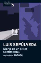 Diario de un killer sentimental seguido de Yacaré (MAXI)
