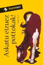 El libro de Askatu eizuez pottokak! autor IÑAKI FRIERA TXT!