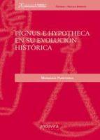 pignus e hypotheca en su evolución histórica margarita fuenteseca 9788484087083