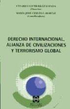 derecho internacional, alianza de civilizaciones y terrorismo glo bal-cesareo gutierrez espada-9788484259183