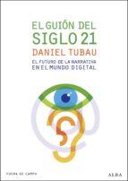 el guión del siglo 21 (ebook) daniel tubau 9788484288183