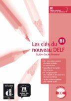 les cles du nouveau delf b1: libro del profesor (incluye audio cd )-9788484433583