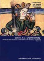 españa y el sacro imperio: procesos de cambios, influencias y acc iones reciprocas en la epoca de la europeizacion (s. xi-xiii)-julio valdeon baruque-klaus herbers-9788484481683