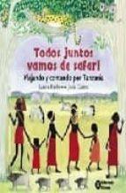 todos juntos vamos de safari: viajando y cantando por tanzania-laurie krebs-julia cains-9788484522683