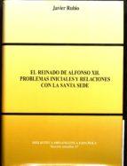 EL REINADO DE ALFONSO XII: PROBLEMAS INICIALES Y RELACIONES CON L A SANTA SEDE