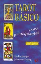 tarot basico para principiantes (incluye las cartas del tarot wai te)(incluye tarot rider pocket)-evelin bürger-johannes fiebig-9788488885883