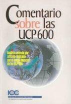 comentario sobre la ucp 600: analisis articulo por articulo realizado por el grupo redactor de  las upc 600-9788489924383