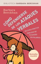 como defenderse de los ataques verbales-barbara berckan-9788490062883