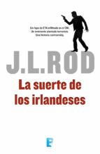 la suerte de los irlandeses (serie pat macmillan 1) (ebook) j.l. rod 9788490198483