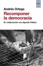 recomponer la democracia andres ortega klein 9788490560983