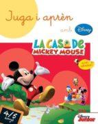 juga i aprèn amb la casa de mickey mouse 4-5 anys-9788490574683
