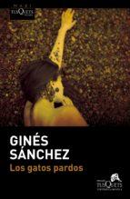 los gatos pardos-gines sanchez-9788490660683