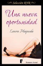 una nueva oportunidad (ebook) laura maqueda 9788490694183