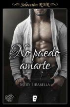 no puedo amarte (trilogía secret life 3) (ebook)-mery eirabella-9788490695883