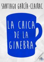 la chica de la ginebra (ebook)-santiago garcía-clairac-9788490712283
