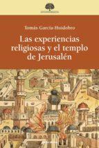 las experiencias religiosas y el templo de jerusalén (ebook)-tomas garcia-huidobro rivas-9788490731383
