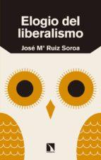 elogio del liberalismo jose maria ruiz soroa 9788490975183