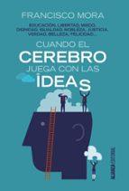 cuando el cerebro juega con las ideas-francisco mora-9788491045083