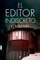 el editor indiscreto (ebook)-f. bellart-9788491640783