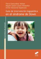 guia de intervencion logopedica en el sindrome de down elena garayzábal heinze 9788491712183