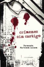 crimenes sin castigo-fernando martinez lainez-9788492635283