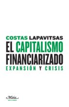 el capitalismo financiarizado: expansion y crisis-costas lapavistsas-9788493664183