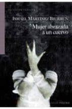 mujer abrazada a un cuervo-ismael martinez biurrun-9788493718183