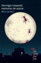 hormigas trepando montañas de azúcar (ebook)-marta salvador-9788494014383
