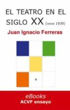El teatro en el siglo XX (desde 1939) (Estudios históricos de literatura española)