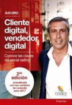 cliente digital, vendedor digital edición actualizada alex lopez 9788494141683