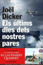 els ultims dies dels nostres pares-joël dicker-9788494192883