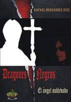 dragones negros rafael hernandez ruiz 9788494282683