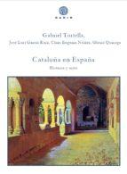 cataluña en españa: historia y mito gabriel tortella 9788494445583