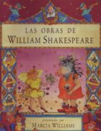 las obras de william shakespeare-william shakespeare-marcia williams-9788495376183