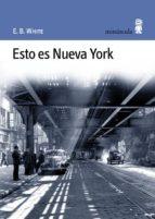 esto es nueva york e.b. white 9788495587183