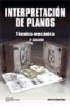 interpretacion de planos: tecnica-mecanica (2ª ed.)-andres esteban rayo-9788496169883