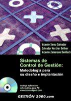 sistemas de control de gestion: metodologia para su diseño e impl antacion (inlcuye cd rom) vicente serra salvador 9788496426283