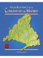 ATLAS ILUSTRADO DE LA COMUNIDAD DE MADRID