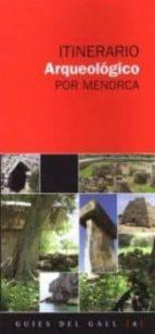 itinerario arqueologico por menorca-tomas vibot-9788496608283