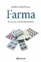 farma: un viaje por la industria farmaceutica-oriol segarra-jordi faus-9788496612983