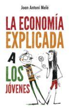 la economía explicada a los jóvenes joan antoni mele 9788496886483